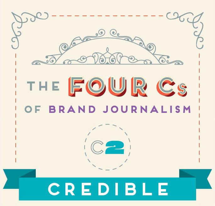 The 4 Cs of Brand Journalism: Credibility